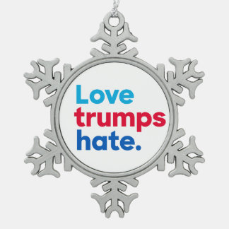 """Love trumps hate"" Snowflake Pewter Christmas Ornament"