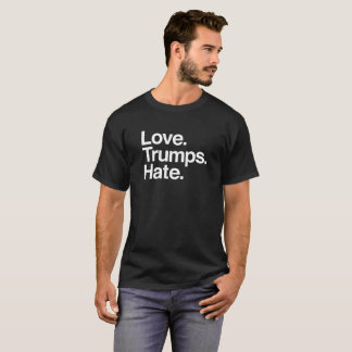 Love. Trumps. Hate. T-Shirt