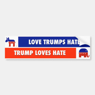 Love Trumps Hate; Trump Loves Hate Bumper Sticker