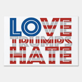 Love Trumps Hate Yard Sign
