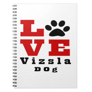 Love Vizsla Dog Designes Spiral Note Book