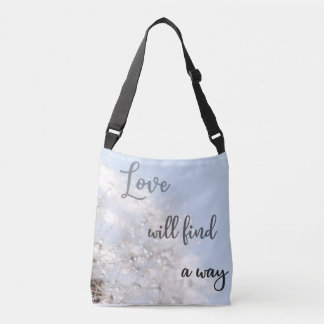 Love wants finds to A way - love breath flower bag