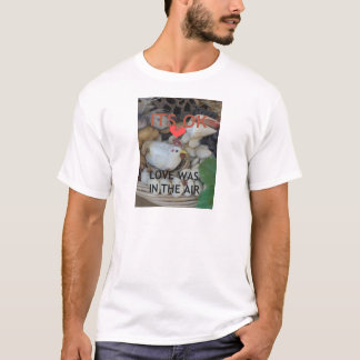 Love was in the Air T-Shirt