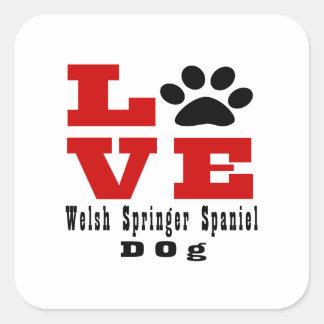 Love Welsh Springer Spaniel Dog Designes Square Sticker