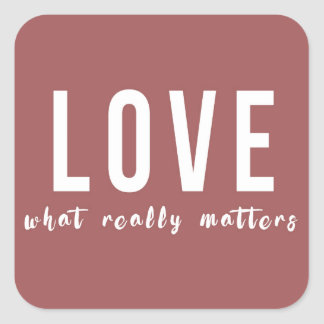 Love - What really matters Square Sticker