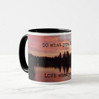 LOVE what you do DO what you love mug