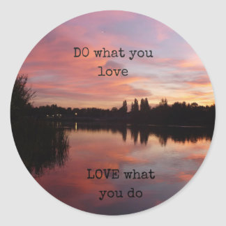 LOVE what you do DO what you love sticker.. Classic Round Sticker