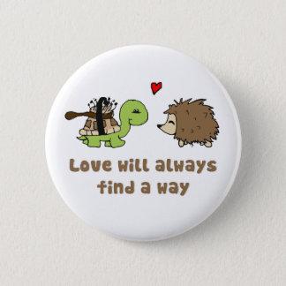 Love will always find a way 2 inch round button