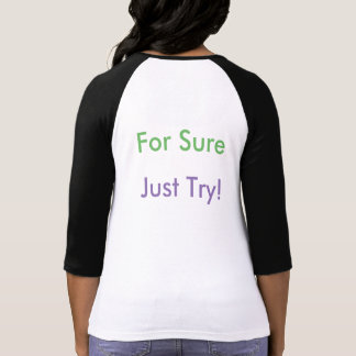 Love Will Melt Hate!; For Sure, Just Try! T-Shirt