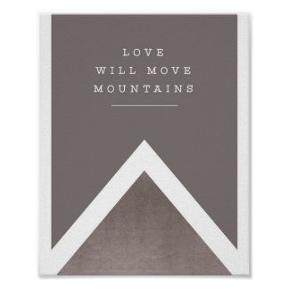 """""""love will move mountains"""" silver and grey print"""