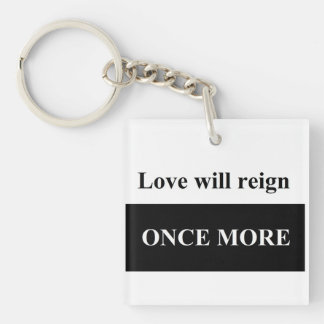Love will reign once more Square (double-sided) Ke Keychain
