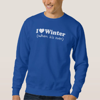 Love Winter (When It's Over) Sweatshirt
