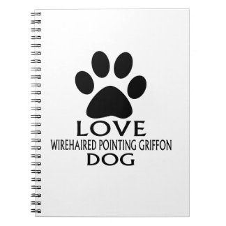 LOVE WIREHAIRED POINTING GRIFFON DOG DESIGNS NOTEBOOK