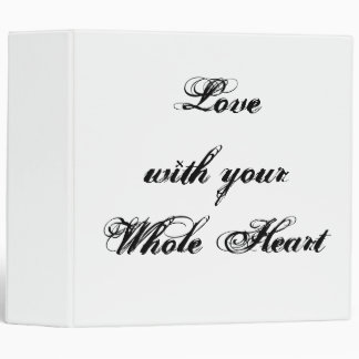 Love with your Whole Heart. Black White Custom Binder