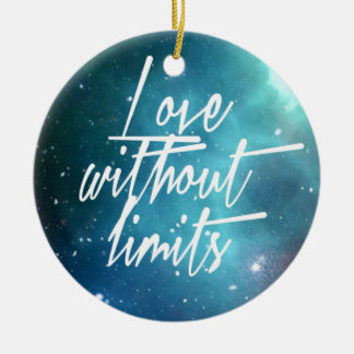 Love without Limits Ceramic Ornament