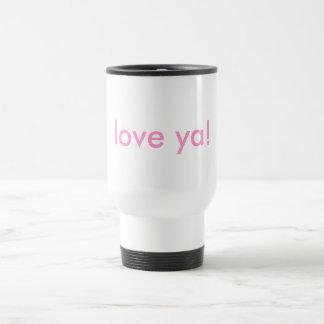 Love ya and coffee! travel mug