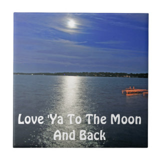 Love Ya to the Moon and Back Tile