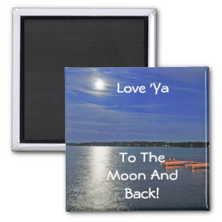 Love Ya To The Moon Magnet