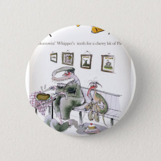 love yorkshire borrowing whippets teeth 2 inch round button