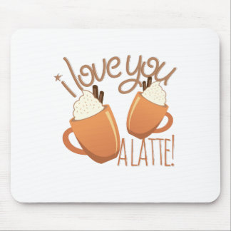 Love You A Latte Mouse Pad