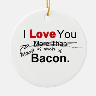 Love You Almost As Much As Bacon Couples Round Ceramic Ornament