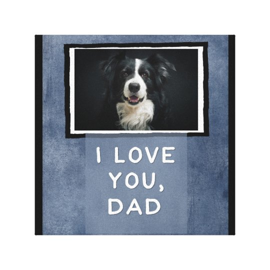 Love You Dad, Dark Blue Custom Dog Photo Canvas