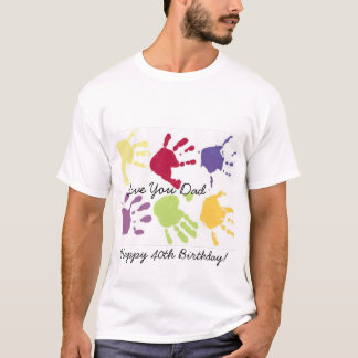 Love You Dad Happy 40th Birthday! T-shirt