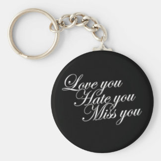 Love you Hate you Miss you sad funny gothic love Basic Round Button Keychain