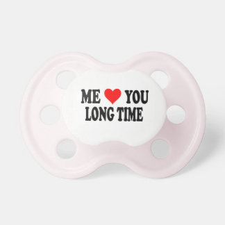 Love You Long Time Girl Pacifier