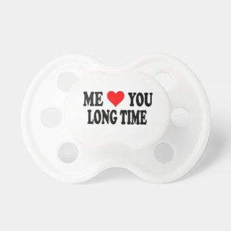 Love You Long Time Pacifier