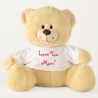 Love You Mom! Cute Gift For Mom Teddy Bear