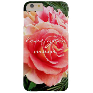 """""""Love You Mom"""" Quote Soft Pink Rose Close-up Photo Barely There iPhone 6 Plus Case"""