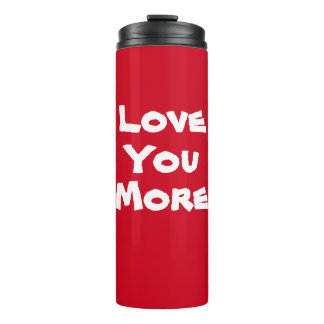 Love You More drinking tumbler
