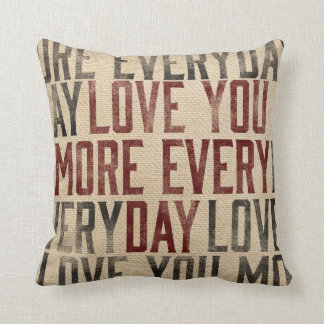 love You More Everyday Burlap Style Throw Pillow