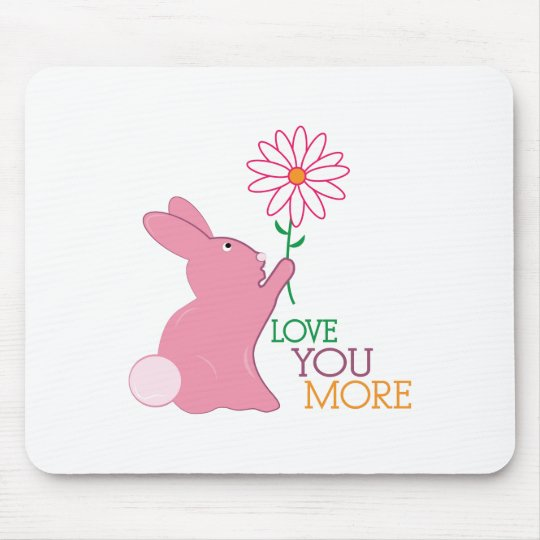 Love You More Mouse Pad