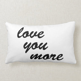 love you more. pillow