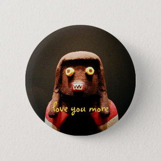 """Love you more"" quote cute, funny, odd face photo 2 Inch Round Button"