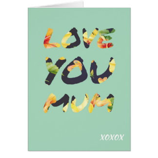 Love you Mum Mother's Day Greetings Card