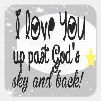 Love you past God's Sky Square Sticker