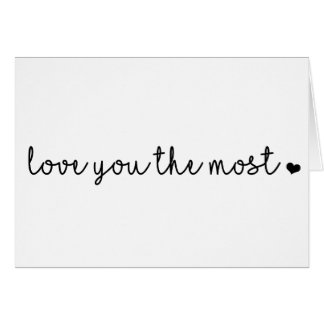 love you the most with heart simple modern card