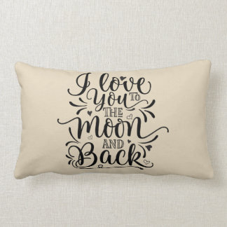 Love you to the moon and back lumbar pillow