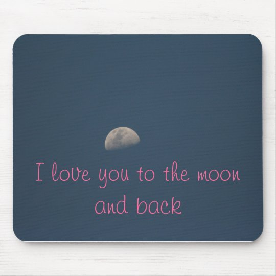 love you to the moon and back mouse pad