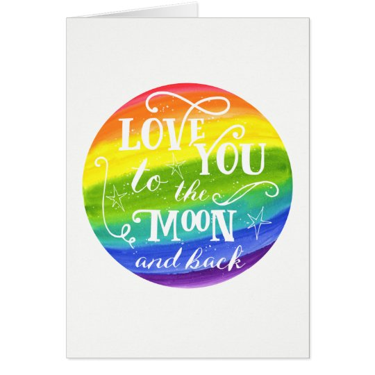 Love you to the moon and back rainbow stars card