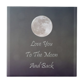 Love You To The Moon And Back Tiles