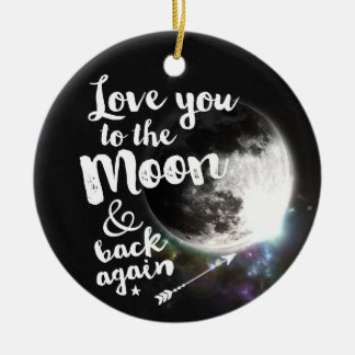 Love you to the Moon & back again • Space Design Ceramic Ornament