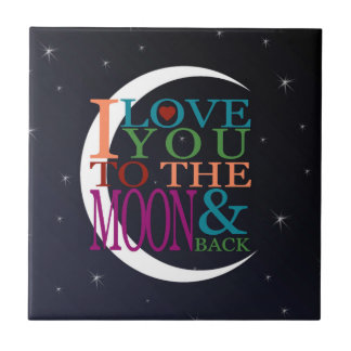 Love You to the Moon & Back Ceramic Tiles