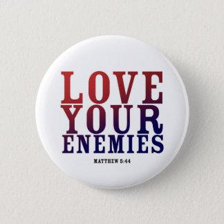 LOVE YOUR ENEMIES BOTTON 2 INCH ROUND BUTTON