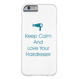 Love Your Hairdresser Phone Case iPhone 6/6s Barely There iPhone 6 Case
