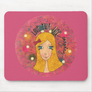 Love your life everyday mouse pad
