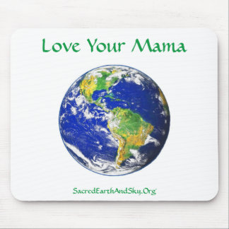 Love Your Mama Earth Mouse Pad